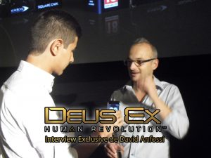 Le lancement de Deus Ex et interview David Anfossi