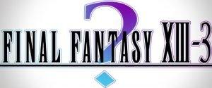 FinalFantasyXIII-3_rumor_MAV_01.jpg