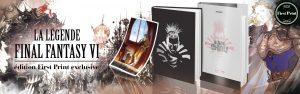 Third Editions présente La Légende de Final Fantasy VI