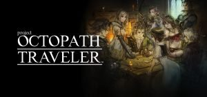 project_octopath_traveler.jpg